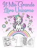 Il Mio Grande Libro Unicorno: Un meraviglioso libro unicorno con attività e un libro da colorare per ragazze dai 4 ai 12 anni con puzzle, 60 bellissime immagini per colorare e corsi di disegno unicorn