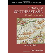 A History of Southeast Asia: Critical Crossroads (Blackwell History of the World (Paperback))
