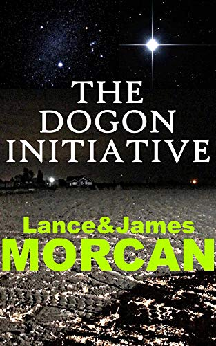 The Dogon Initiative (The Deniables Book 1) by [Morcan, Lance, Morcan, James]