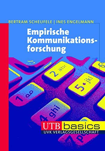 Empirische Kommunikationsforschung (utb basics, Band 3211)