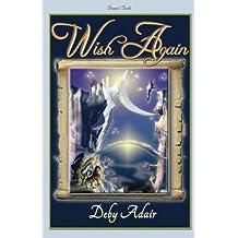 Wish Again: Dream's Truth (The Unicorns of Wish Series) (Volume 2) by Deby Adair (2012-10-24)