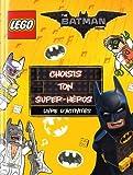 LEGO BATMAN MOVIE CHOISIS TON SUPER HEROS - LIVRE D'ACTIVITES