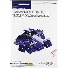 Manual. Tratamiento de datos, textos y documentación (MF0974_1). Certificados de profesionalidad. Operaciones de grabación y tratamiento de datos y documentos (ADGG0508) (Fpe Formacion Empleo (cep))