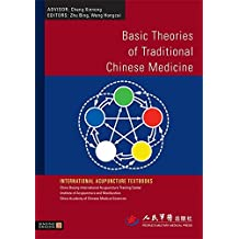 Basic Theories of Traditional Chinese Medicine (International Acupuncture Textbooks)