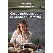 Casos prácticos para el Grado en Derecho (Spanish Edition)