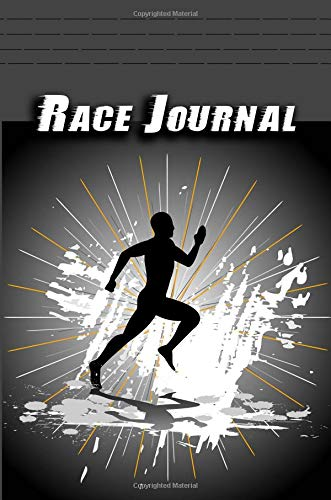 Race Journal: 100 Races Journal | Race Log for Cross Country (XC) Runners, 5K and 10K Marathons and Distance Racers | Designed to Record 100+ Races | ... | Over 100 Race Logs | Maximize Your Success