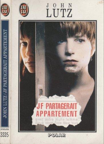 JF partagerait appartement par John Lutz
