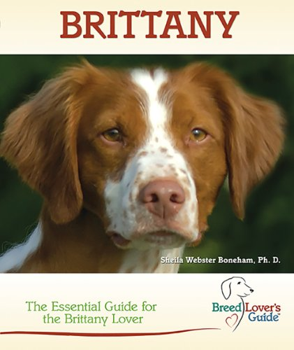 Brittany: A Practical Guide for the Brittany Lover (Breedlover's Guide) -