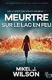 Meurtre sur le lac en feu: Les mystères de Mourning Dove, T1...