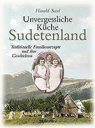 Unvergessliche Küche Sudetenland: Traditionelle Familienrezepte und ihre Geschichten