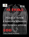 Sudoku Puzzle Book: A bargain bonanza for Sudoku lovers 400 Very Hard Puzzles: Volume 6