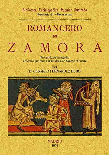 Romancero de Zamora (precedido de un estudio del cerco que puso a la ciudad Don Sancho el Fuerte) por Cesáreo Fernández Duro