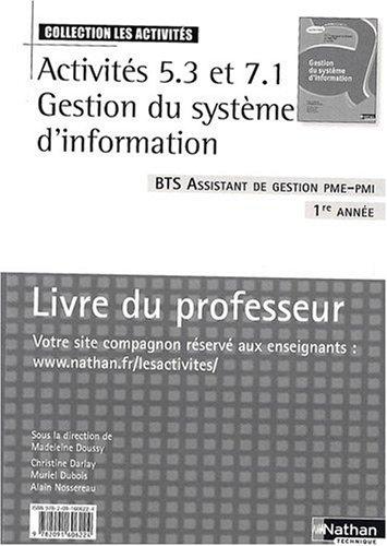 Activités 5.3 et 7.1 Gestion du système d'information BTS Assistant de gestion PME-PMI 1re année : Livre du professeur par Madeleine Doussy