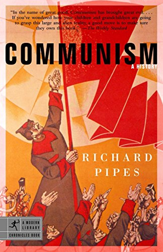Communism: A History (Modern Library Chronicles) por Richard Pipes