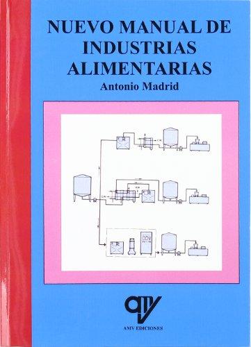 Nuevo manual de industrias alimentarias por Antonio Madrid Vicente