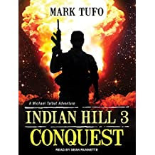 Indian Hill 3: Conquest by Mark Tufo (2012-12-03)
