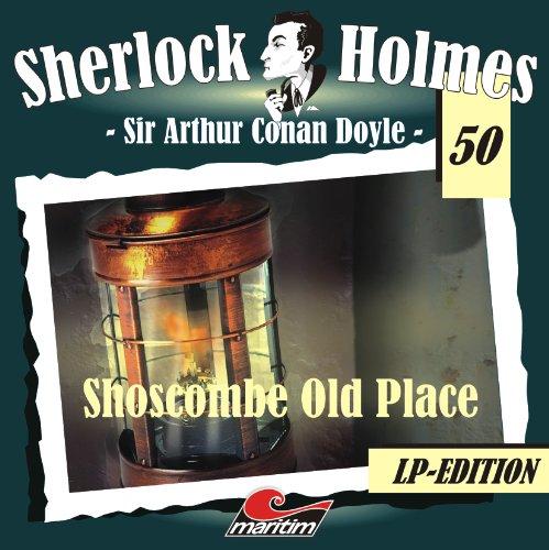 Sherlock Holmes 50 - Shoscombe Old Place - Jubiläumsausgabe [Vinyl LP]