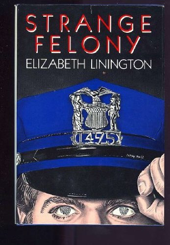 Strange Felony by Elizabeth Linington (1986-05-05)
