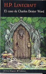 El caso de Charles Dexter Ward par H. P. Lovecraft