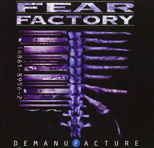 Demanufacture by Fear Factory (1995-06-16)
