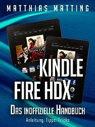Kindle Fire HDX - das inoffizielle Handbuch. Anleitung, Tipps, Tricks (German Edition)