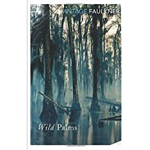 Wild Palms (Vintage Classics) by William Faulkner (2000-10-05)