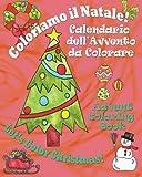 Coloriamo il Natale! - Let's Color Christmas!: Calendario dell'Avvento da Colorare - Advent Coloring Book (Italian Edition) by Claudia Cerulli (2010-11-03)