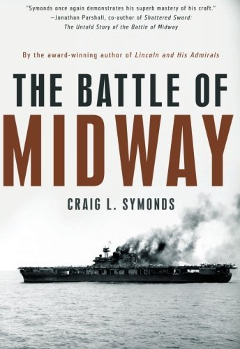 The Battle of Midway (Pivotal Moments in American History): Written by Craig L. Symonds, 2013 Edition, Publisher: OUP USA [Paperback]