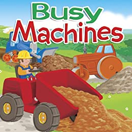 Busy Machines (Big Beak Books First Learners) (English Edition) di [Lawson, Peter]