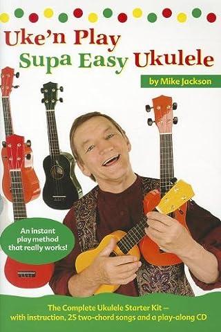 Uke'n Play Supa Easy Ukulele: Songbook, Lehrmaterial, CD für Ukulele (Book & CD) (Mike Jackson Ukulele)