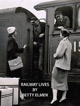RAILWAY LIVES by [ELMER, BETTY]