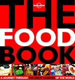The Food Book Mini: A Journey Through the Great Cuisines of the World (Lonely Planet Foot & Drink)