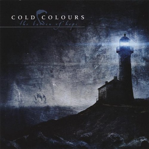 Burden of Hope by Cold Colours (2008-11-11)
