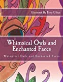 Whimsical Owls and Enchanted Faces: Whimsical Owls and Enchanted Faces