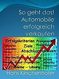 So geht das! Automobile erfolgreich verkaufen: Erfolg macht erfolgreich