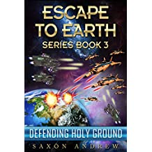 Escape to Earth-Defending Holy Ground (English Edition)