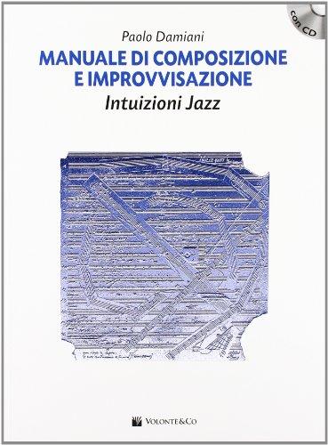 Manuale di composizione e improvvisazione intuizioni jazz. Con CD Audio