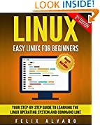 #9: LINUX: Easy Linux For Beginners, Your Step-By-Step Guide To Learning The Linux Operating System And Command Line (Linux Series Book 1)