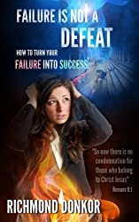 Failure Is Not Defeat: How to turn your failure to success