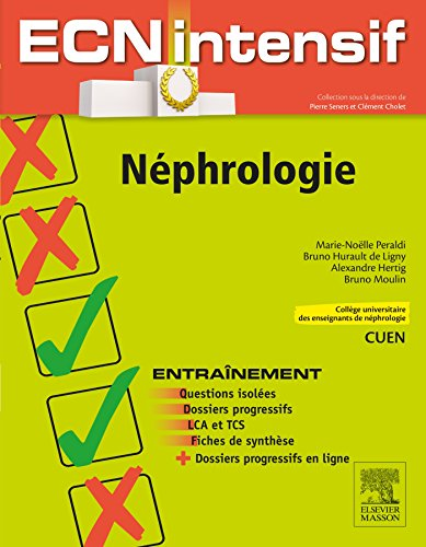Néphrologie: Dossiers progressifs et questions isolées corrigées