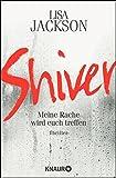 Shiver: Meine Rache wird euch treffen (Ein Fall für Bentz und Montoya)