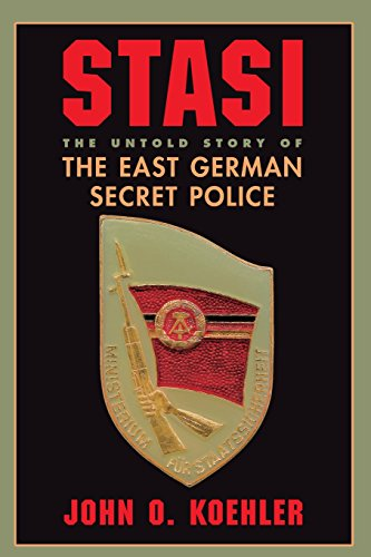 Stasi: The Untold Story Of The East German Secret Police por John O Koehler