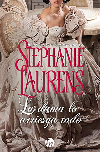 La dama lo arriesga todo (Top Novel) por Stephanie Laurens