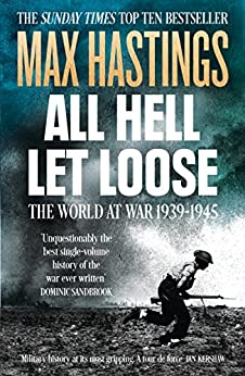 All Hell Let Loose: The World at War 1939-1945 von [Hastings, Max]