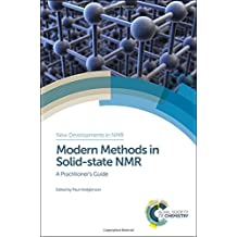 Modern Methods in Solid-state NMR: A Practitioner's Guide (New Developments in Nmr)