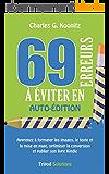 69 erreurs à éviter en auto-édition: Apprenez à formater les images, le texte et la mise en page, optimiser la conversion et publier son livre Kindle