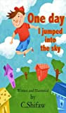Children's book: One day I jumped into the sky