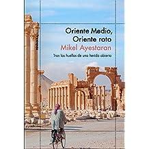 Oriente Medio, Oriente roto (ODISEAS)