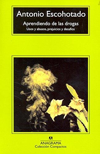 Aprendiendo de las Drogas: Usos y Abusos, Prejuicios y Desafios (Compactos)