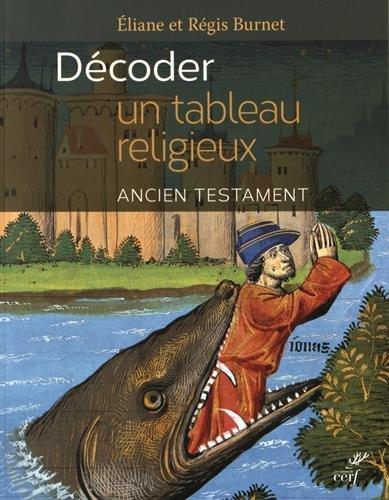 Pour décoder un tableau religieux : L'ancien testament par Collectif